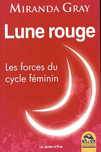 Lune rouge: Les forces du cycle féminin par Miranda Gray
