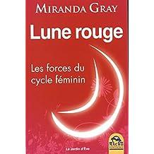 Lune rouge : Les forces du cycle féminin
