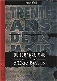 Trente ans deux mois : Du journalisme au cabinet d'Eric Besson