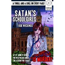 Satan's Schoolgirls by Rob Wickings (2012-10-26)