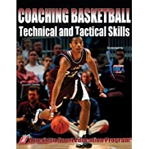 Coaching Basketball Technical and Tactical Skills 1st edition by American Sport Education Program (2006) Paperback
