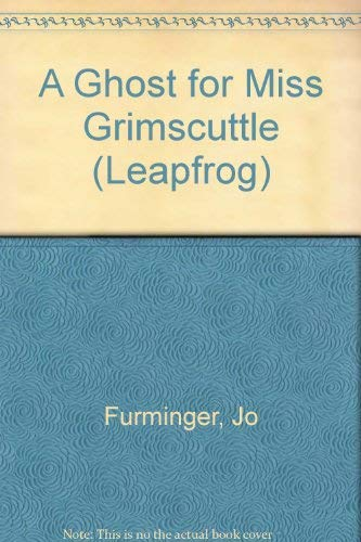 A Ghost for Miss Grimscuttle (Leapfrog)