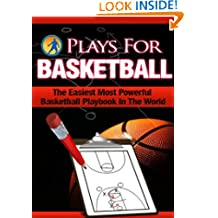 Plays For Basketball - The Easiest Most Powerful Basketball Playbook In The World!