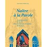 Naître a la Parole - la Proposition de la Foi Chez les Scouts et Guides de France