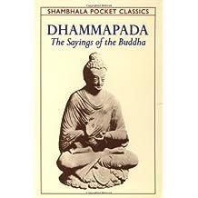 Dhammapada: The Sayings of the Buddha (Shambhala Pocket Classics)