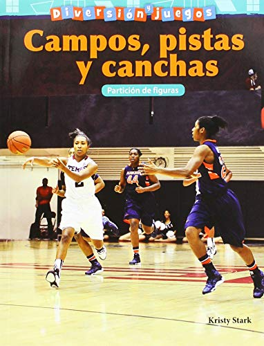 Diversion Y Juegos: Campos, Pistas Y Canchas: Particion de Figuras (Fun and Games: Fields, Rinks, and Courts: Partitioning Shapes) (Spanis (Diversio´n y juegos / Fun and Games)