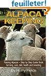 Alpaca Keeping Raising Alpacas - Step...