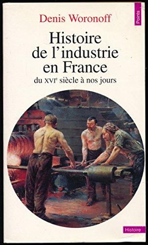 Histoire de l'industrie en France du XVIe siècle à nos jours - Collection