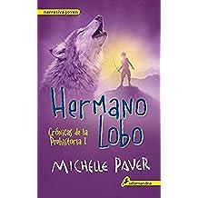 Hermano lobo: Crónicas de la prehistoria I (Narrativa Joven nº 1)