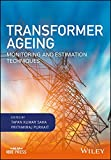 Transformer Ageing: Monitoring and Estimation Techniques (Wiley – IEEE)