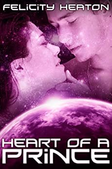 Heart of a Prince (Daughters of Lyra Science Fiction Romance Series Book 3) (English Edition) von [Heaton, Felicity]