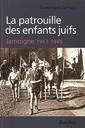 La patrouille des enfants juifs : Jamoigne 1943-1945