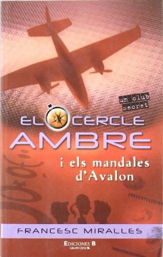 EL CERCLE AMBRE I ELS MANDALES D'AVALON (EL CIRCULO AMBAR) por Francesc Miralles