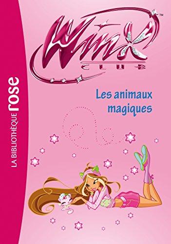 Winx Club 32 - Les animaux magiques (Bibliothèque Rose)