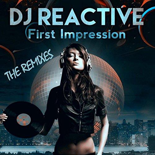 DJ Reactive-First Impression (Remixes)