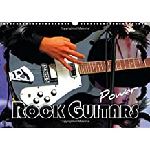 Rock Guitars Power 2016: Popular electric guitars with fascinating effects in the spotlight (Calvendo Art)