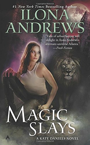 Magic Slays (Kate Daniels, Book 5) (Kate Daniels Novels)