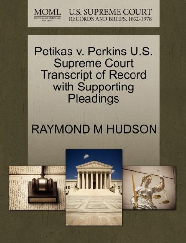 Petikas v. Perkins U.S. Supreme Court Transcript of Record with Supporting Pleadings