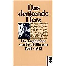 Das denkende Herz: Die Tagebücher von Etty Hillesum 1941-1943
