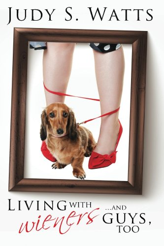 Living with Wieners ... and guys, too (The Watts Line Book 1) (English Edition) -