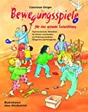 Bewegungsspiele für eine gesunde Entwicklung: Psychomotorische Aktivitäten für Drinnen und Draußen zur Förderung kindlicher Fähigkeiten und Fertigkeiten (Praxisbücher für den pädagogischen Alltag)