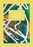 Weimarer Kinderbibel / Geschrieben und gestaltet von Kindern: Weimarer Kinderbibel / Weimarer Kinderbibel 2014: Geschrieben und gestaltet von Kindern