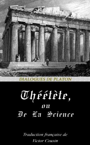 THÉÉTÈTE, OU DE LA SCIENCE. (Annoté) (Dialogues de Platon t. 1)