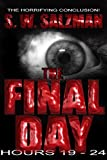 The Final Day : Hours 19-24 (English Edition)