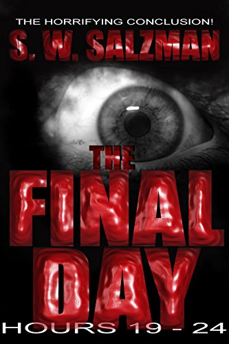 The Final Day : Hours 19-24