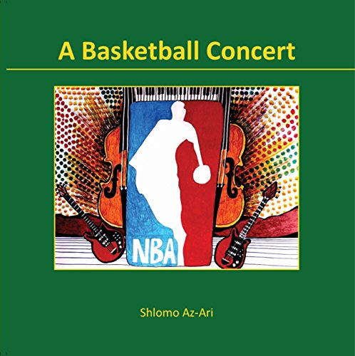 A Basketball Concert (English Edition) por Shlomo Az-Ari