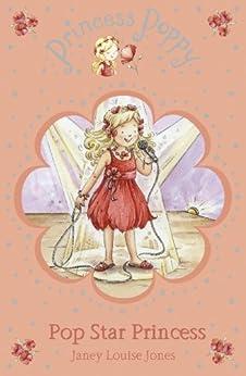 Princess Poppy: Pop Star Princess (Princess Poppy Fiction) by [Jones, Janey Louise]