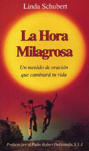 La Hora Milagrosa (Spanish Miracle Hour) por Linda Schubert