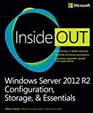 Windows Server 2012 R2 Inside Out: Configuration, Storage, & Essentials Ebook
