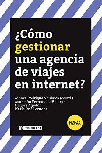 ¿Cómo gestionar una agencia de viajes en Internet? (H2PAC)
