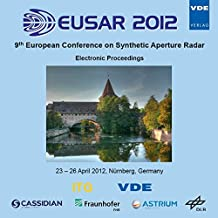 EUSAR 2012: 9th European Conference on Synthetic Aperture Radar. Electronic Proceedings, 23.-.26. April 2012, Nürnberg, Germany