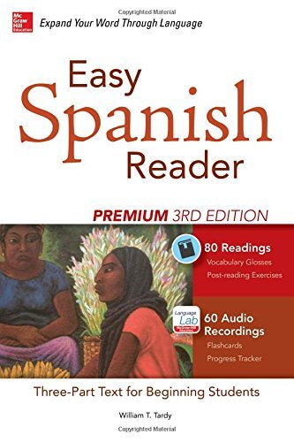 Easy Spanish Reader Premium, Third Edition: A Three-Part Reader for Beginning Students + 160 Minutes of Streaming Audio (Easy Reader Series) by William Tardy (2015-07-13)
