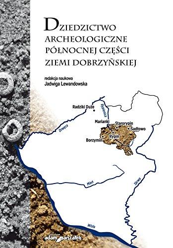 Dziedzictwo archeologiczne polnocnej czesci ziemi dobrzynskiej