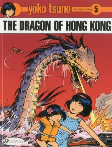 The Dragon of Hong Kong: Yoko Tsuno Vol. 5 by Leloup, Roger (2010) Paperback
