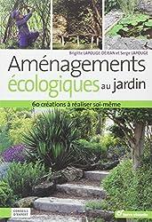 Aménagements écologiques au jardin : 60 créations à réaliser soi-même