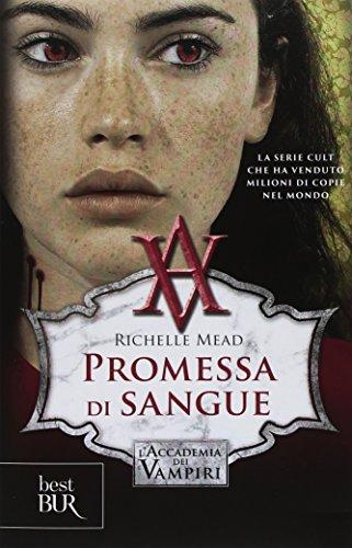 Promessa di sangue. L'accademia dei vampiri: 4