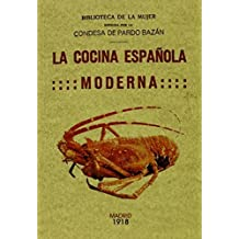 La cocina espanola moderna. Edicion Facsimilar (Spanish Edition) by Emilia Pardo Bazan (2010) Paperback