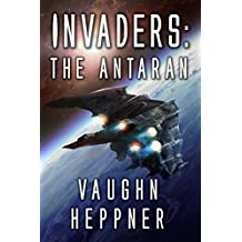 Invaders: The Antaran (Invaders Series Book 3)