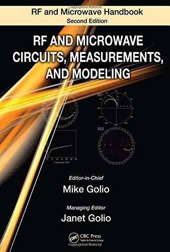 RF and Microwave Circuits, Measurements, and Modeling (The Electrical Engineering HandBook Series: The RF And Microwave Handbook; Second Edition) -