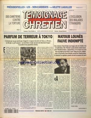 TEMOIGNAGE CHRETIEN [No 2646] du 24/03/1995 - PRESIDENTIELLES LES NON CANDIDATS - ARLETTE LAGUILLER - DES CHRETIENS CONTRE LA TORTURE - L EXCLUSION DES MALADES ETRANGERS - PARFUM DE TERREUR A TOKYO PAR FRANCIS DONOVAN - MATOUB LOUNES FAVE INDOMPTE ARTICLE DE MICHELE DUFLOT