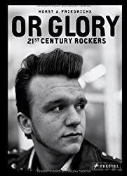 Or glory : 21st century rockers