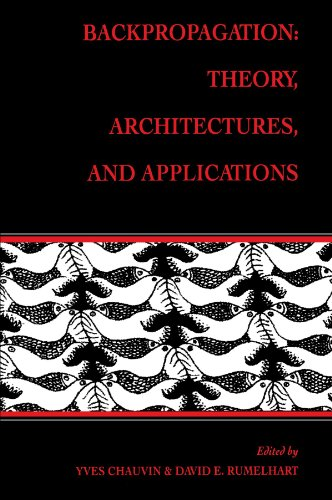 Backpropagation: Theory, Architectures, and Applications (Developments in Connectionist Theory)