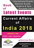 #1: Current Affairs of India & World 2018: For competitive exams like UPSC, SSC, IAS, Banking, Insurance, Railways, MBA, Defence, State PCS, NDA, CDS, IES, TOFEL, PSU, etc.