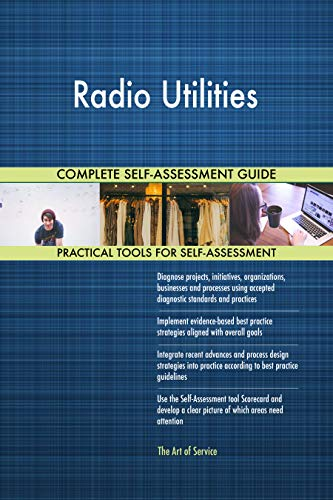 Dashboard-radio (Radio Utilities All-Inclusive Self-Assessment - More than 700 Success Criteria, Instant Visual Insights, Comprehensive Spreadsheet Dashboard, Auto-Prioritized for Quick Results)