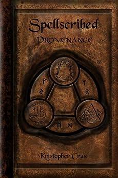 Spellscribed: Provenance by [Cruz, Kristopher]