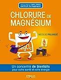 Le chlorure de magnésium (Concentré de bienfaits !) (French Edition)